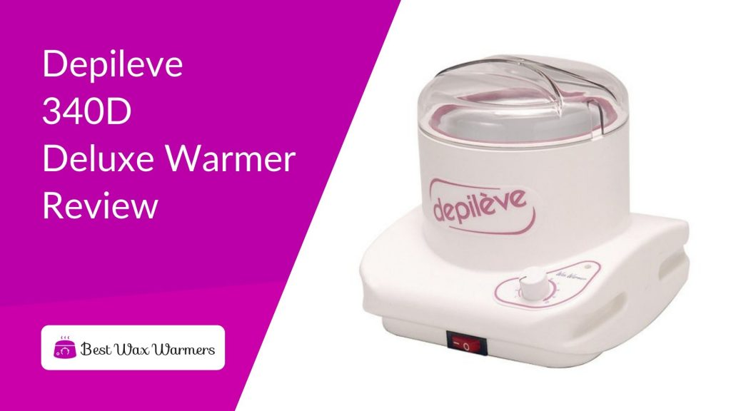 Depileve 340D Deluxe Warmer Review