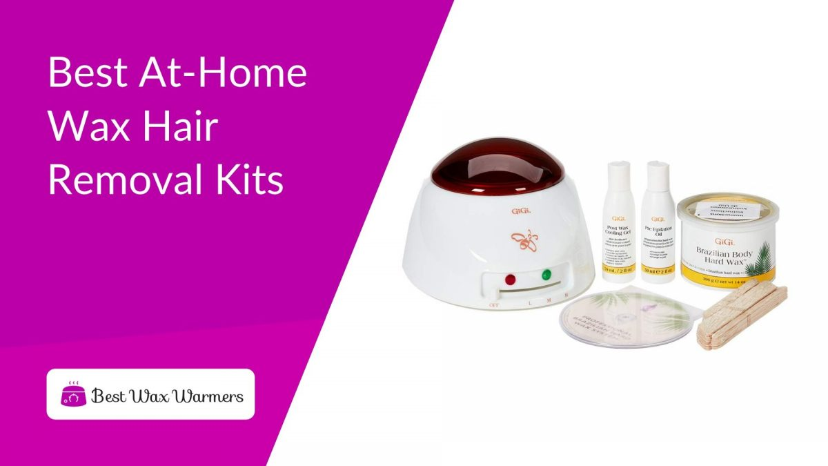 Best At Home Wax Hair Removal Kits Best Wax Warmers