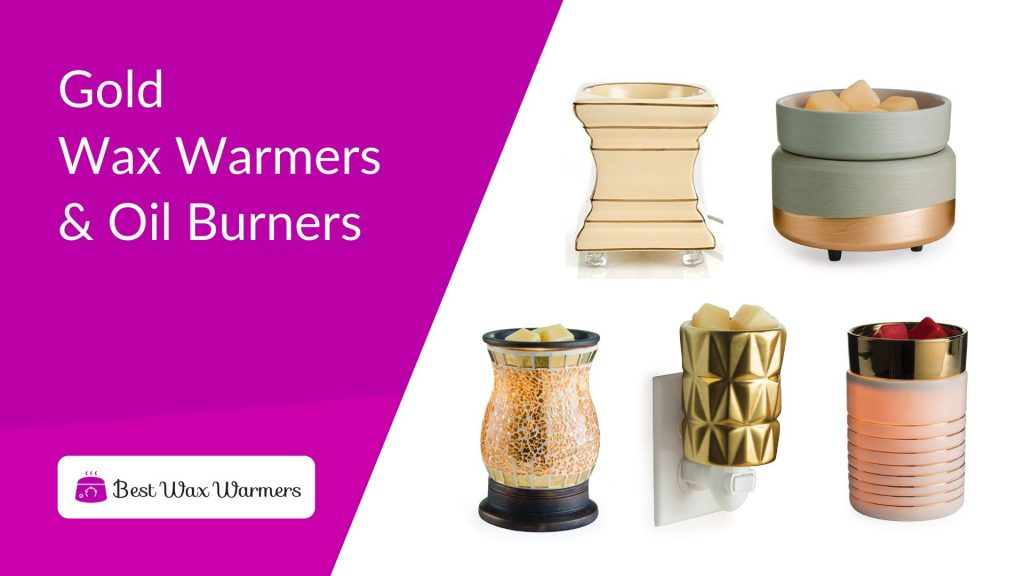 Best Gold Scented Wax Warmers And Oil Burners